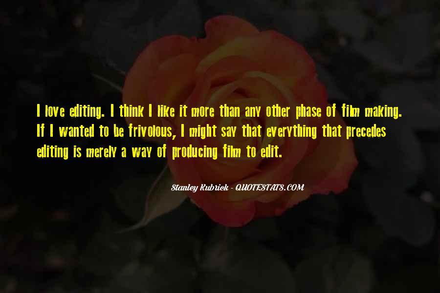 Stanley Kubrick Quotes #1035189