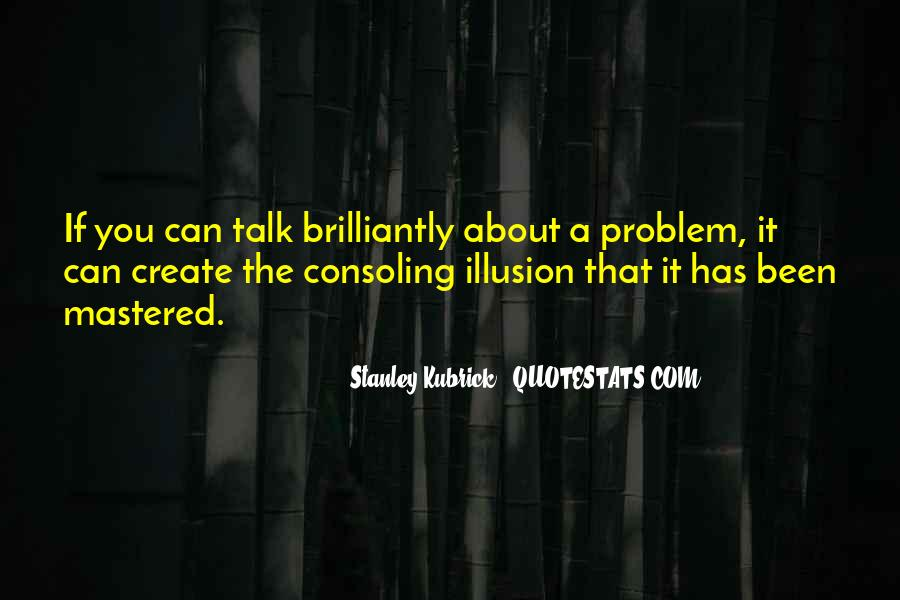 Stanley Kubrick Quotes #1066627