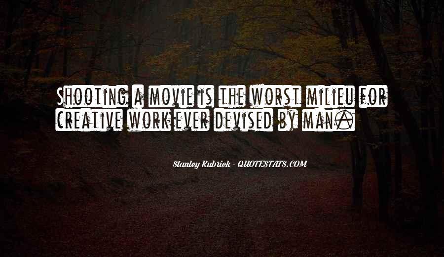 Stanley Kubrick Quotes #113796