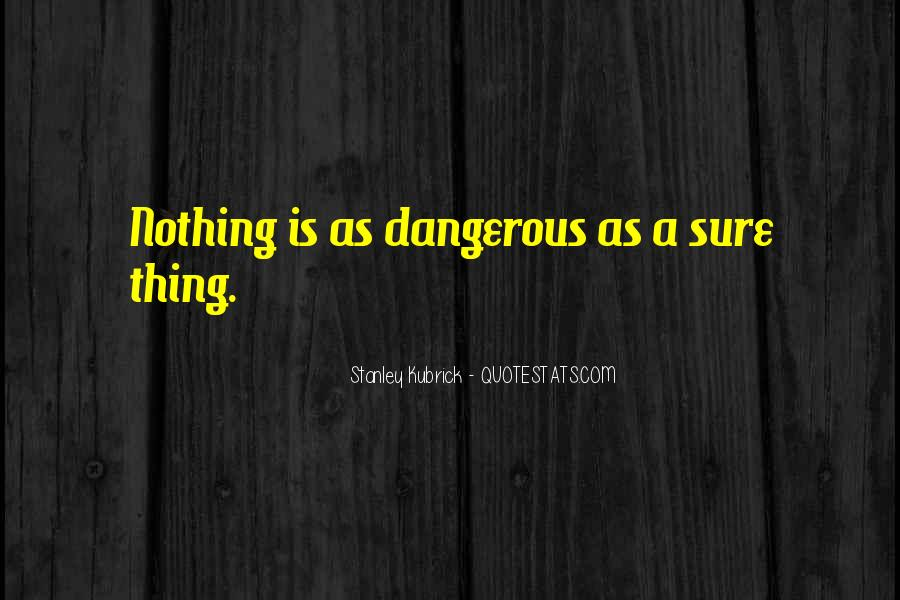 Stanley Kubrick Quotes #125819