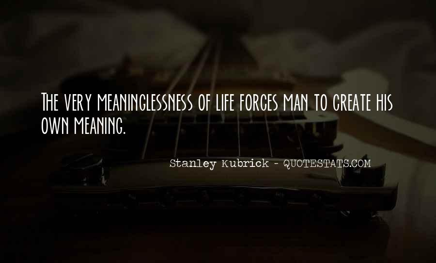 Stanley Kubrick Quotes #1261976