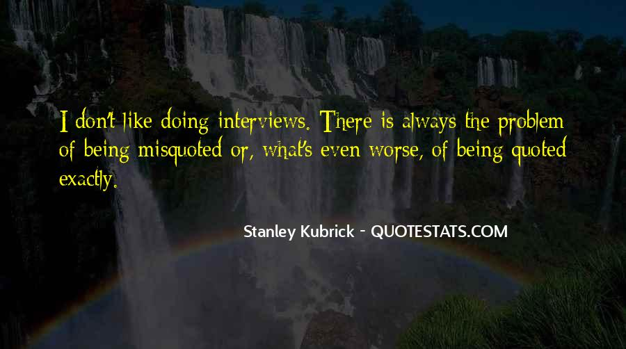 Stanley Kubrick Quotes #1336623