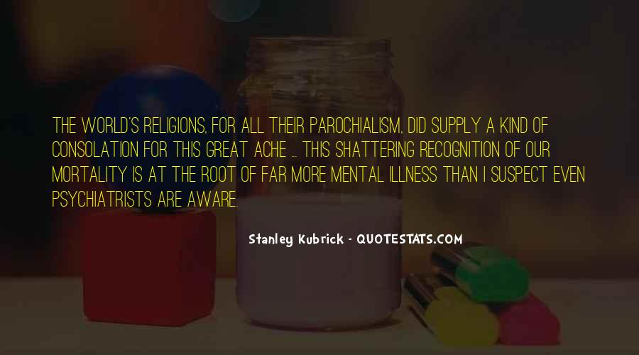 Stanley Kubrick Quotes #1342269
