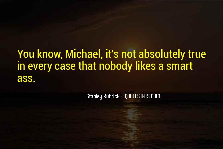 Stanley Kubrick Quotes #1398059