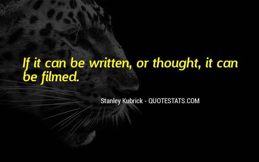 Stanley Kubrick Quotes #1441073