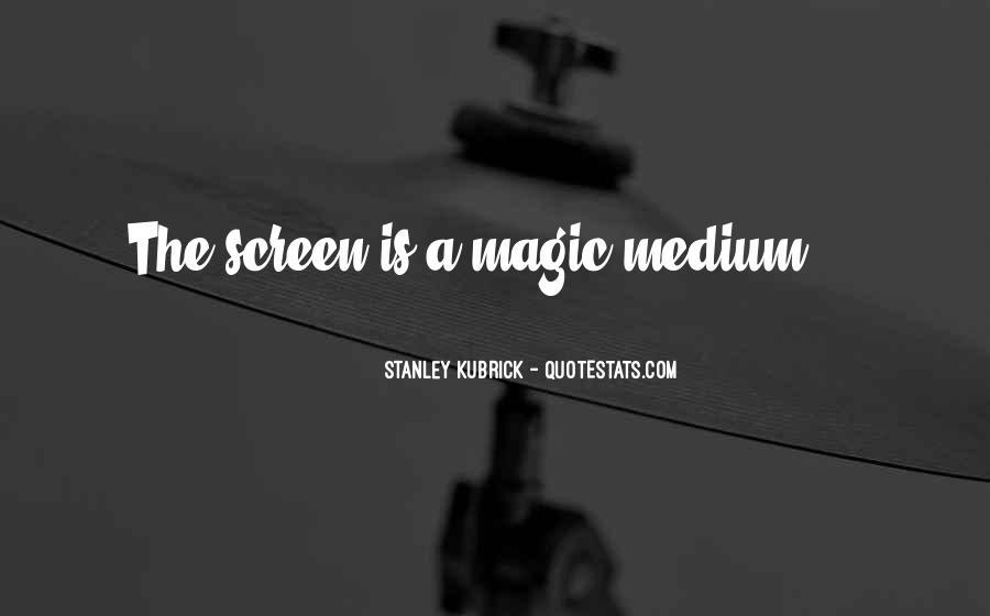 Stanley Kubrick Quotes #1452440
