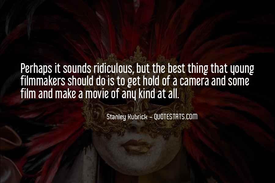 Stanley Kubrick Quotes #148982