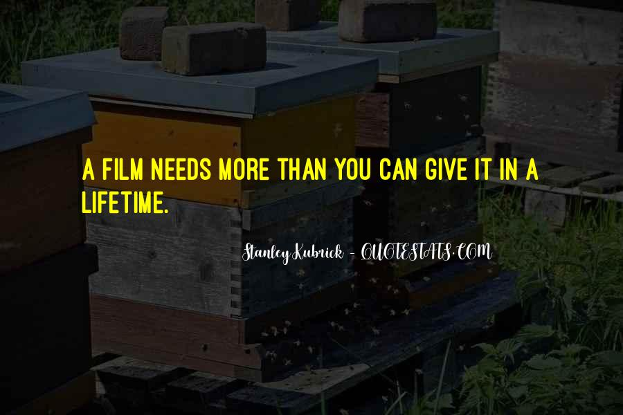 Stanley Kubrick Quotes #1508191