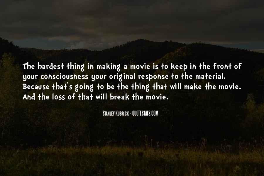 Stanley Kubrick Quotes #1679874
