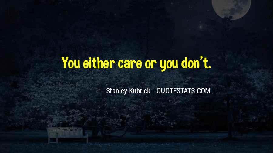 Stanley Kubrick Quotes #337315