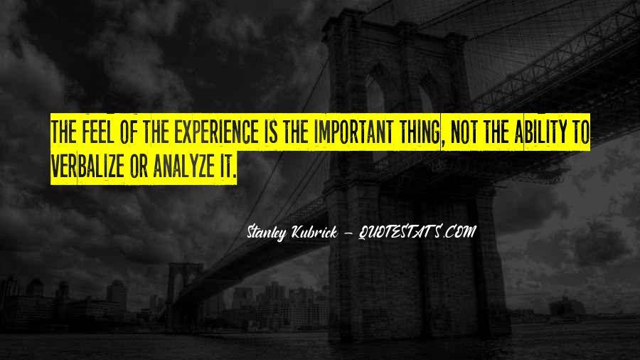 Stanley Kubrick Quotes #343425