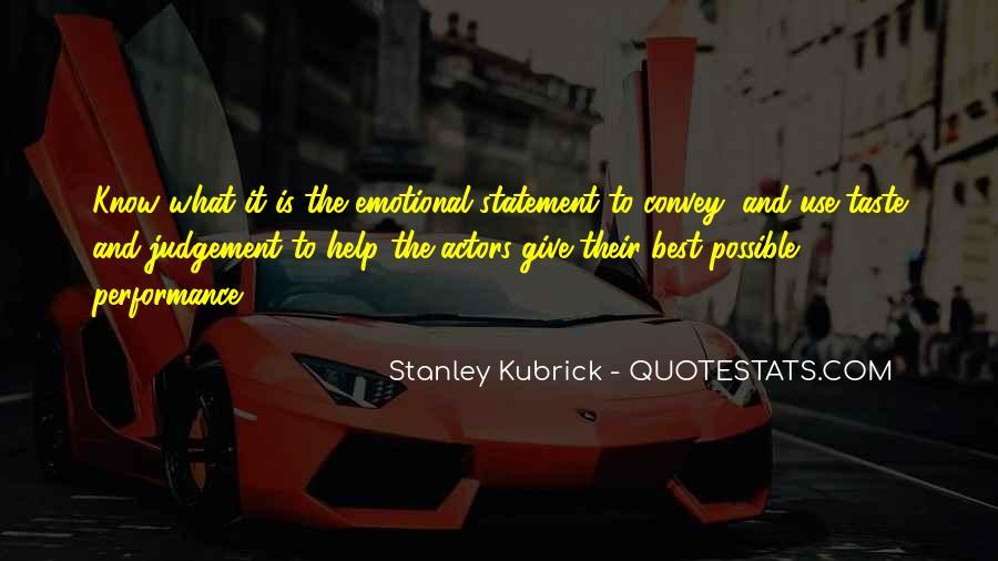 Stanley Kubrick Quotes #347209