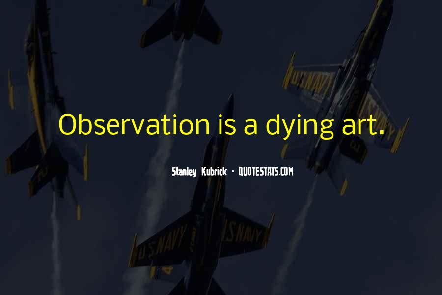 Stanley Kubrick Quotes #493649