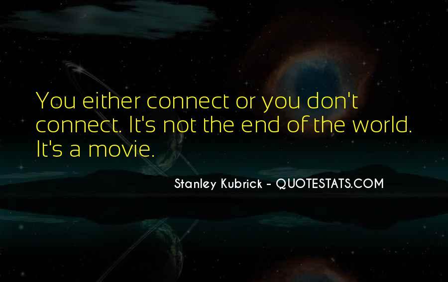 Stanley Kubrick Quotes #610281
