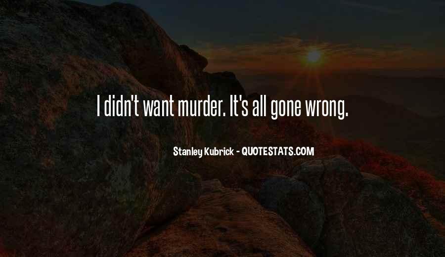 Stanley Kubrick Quotes #611790
