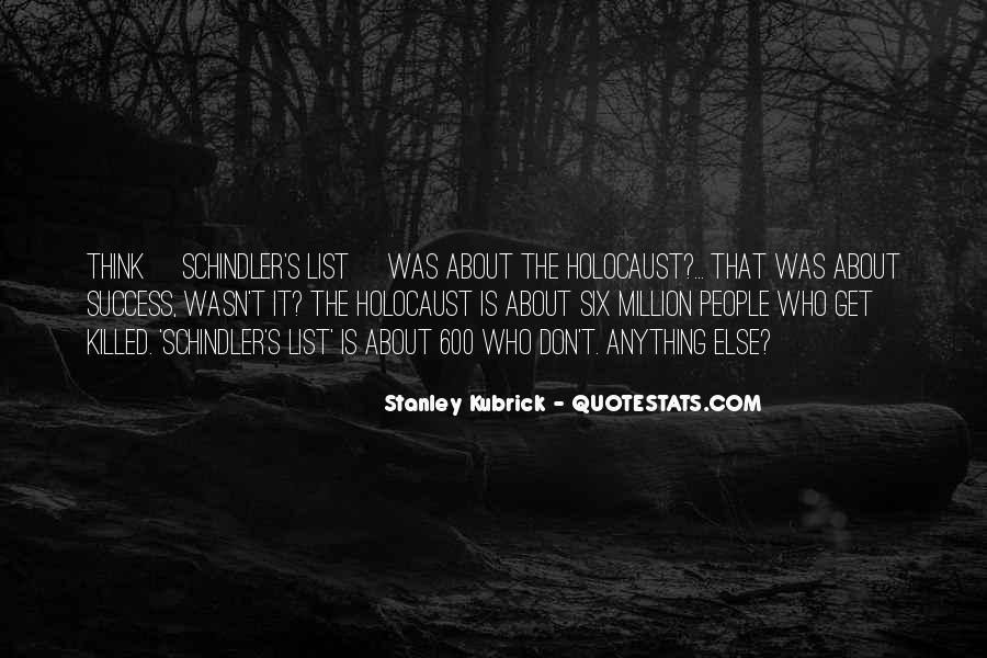 Stanley Kubrick Quotes #655436