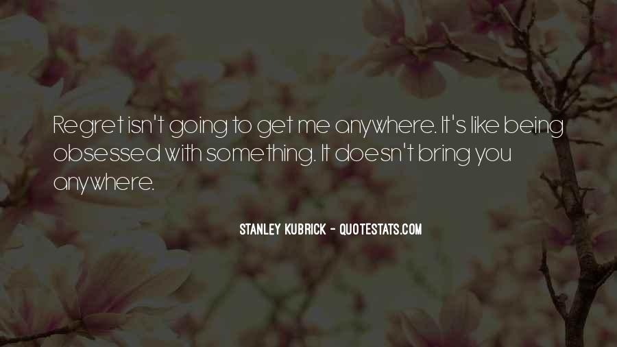 Stanley Kubrick Quotes #661978