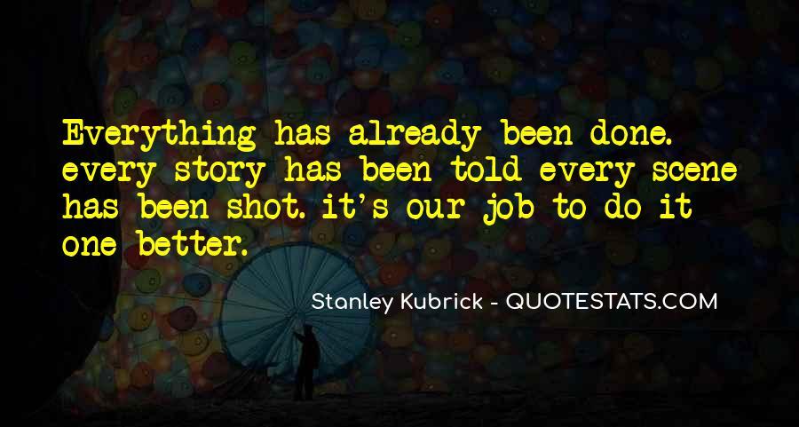 Stanley Kubrick Quotes #834133