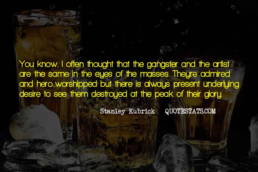 Stanley Kubrick Quotes #924865