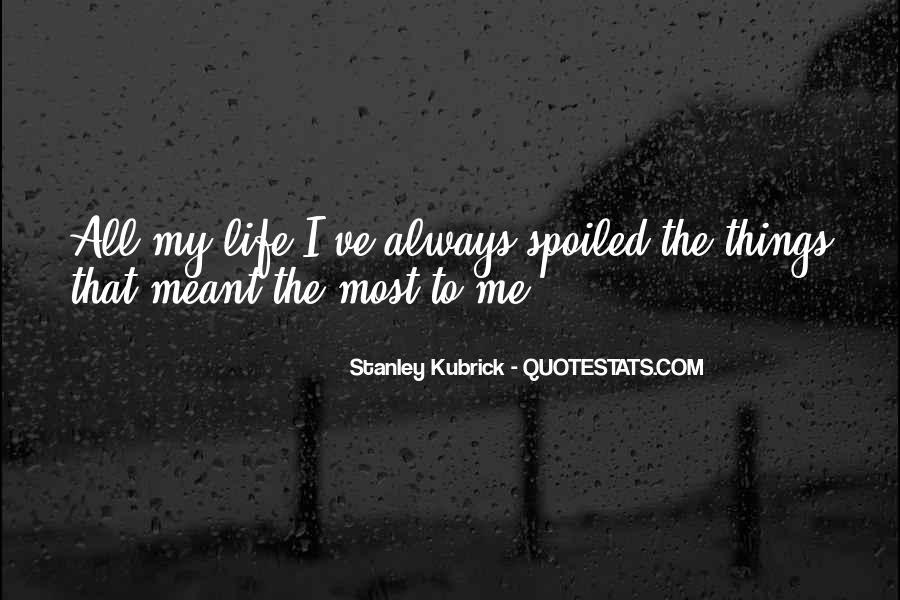 Stanley Kubrick Quotes #972424