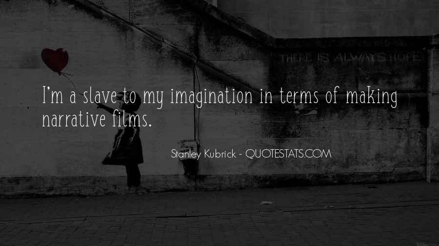 Stanley Kubrick Quotes #984612