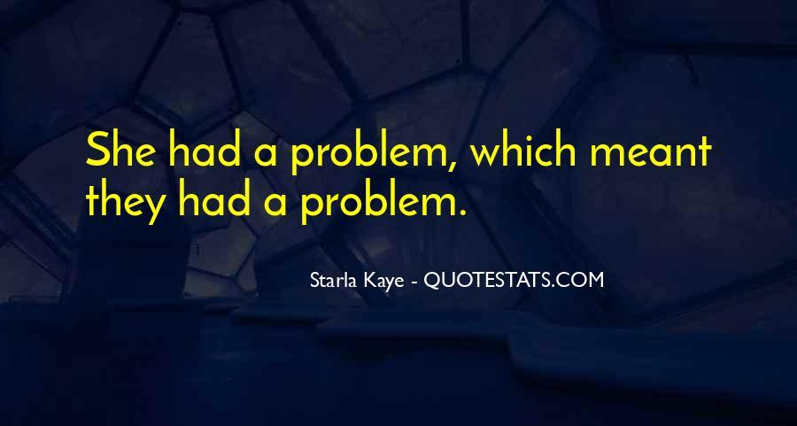 Starla Kaye Quotes #569469