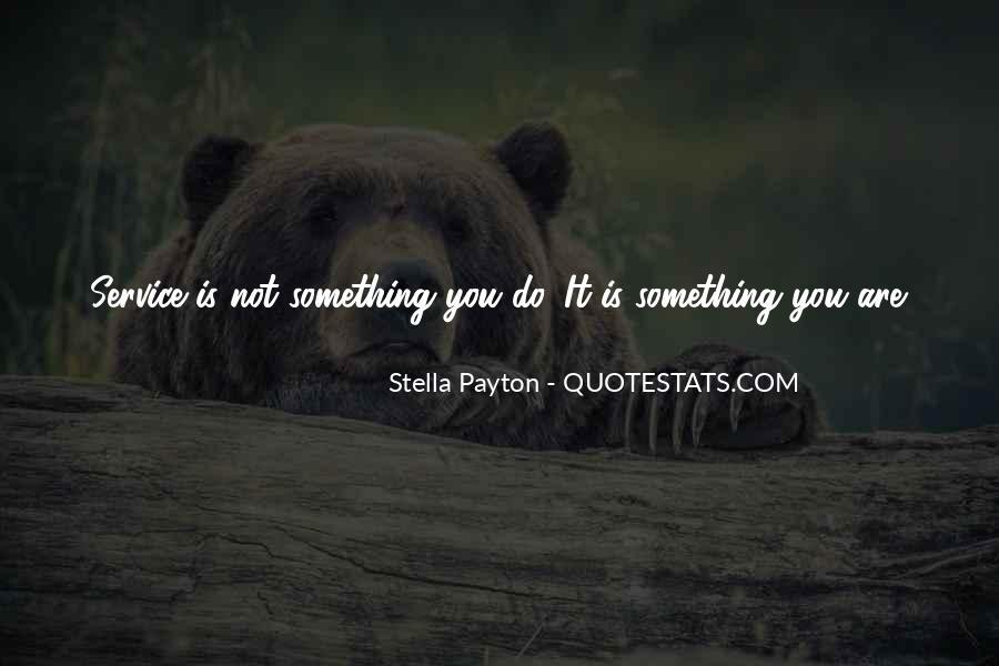 Stella Payton Quotes #1791169