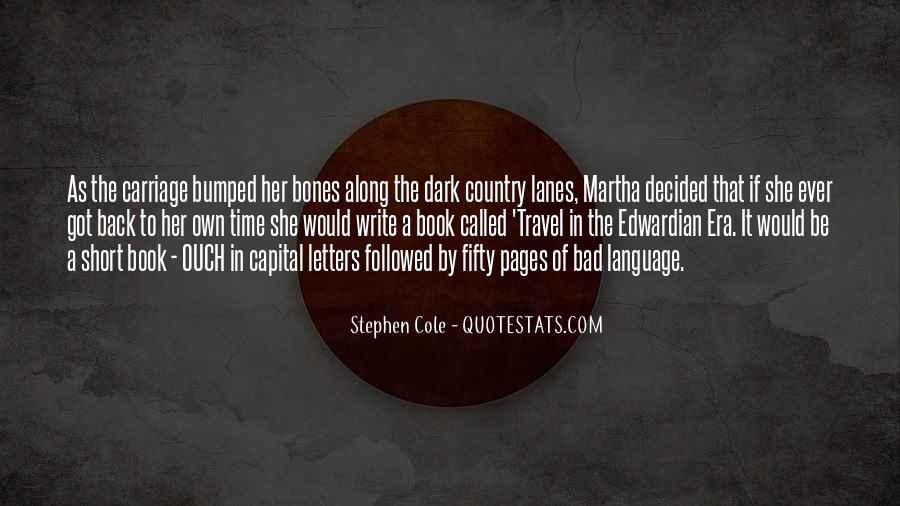 Stephen Cole Quotes #1578002
