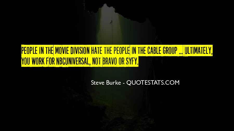 Steve Burke Quotes #1264957