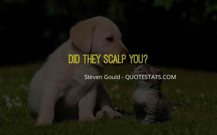 Steven Gould Quotes #28013