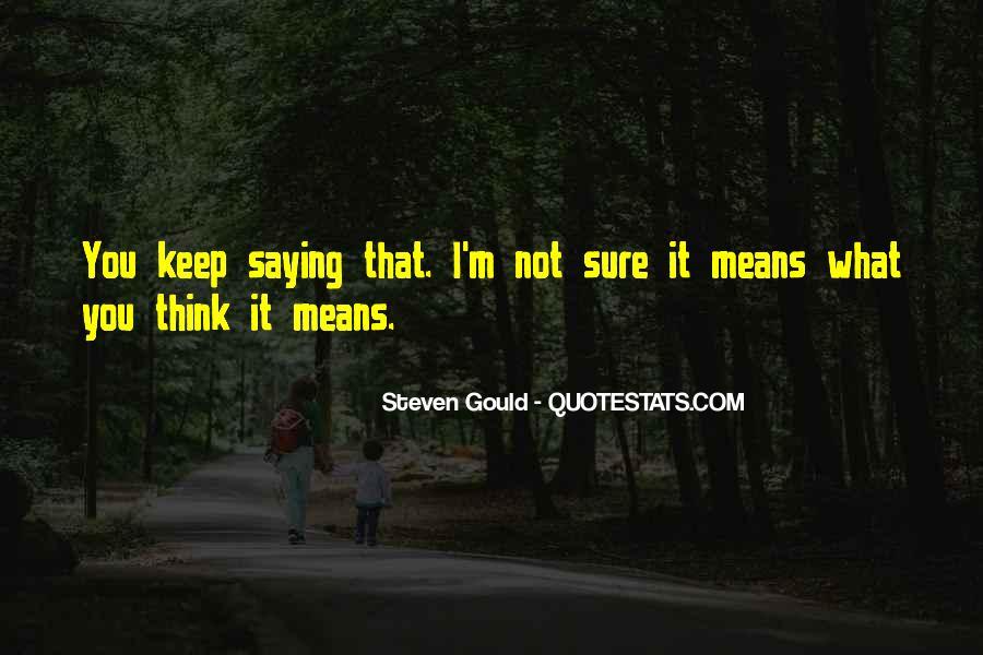 Steven Gould Quotes #784345