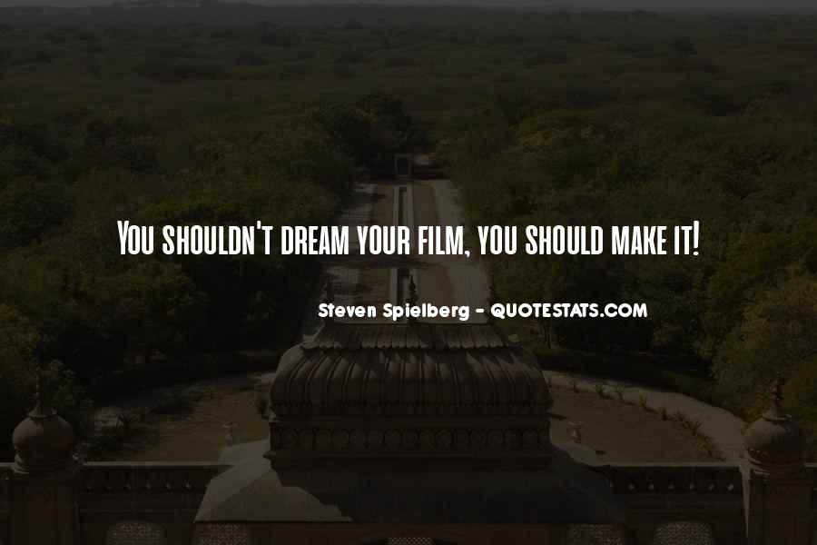Steven Spielberg Quotes #1442076