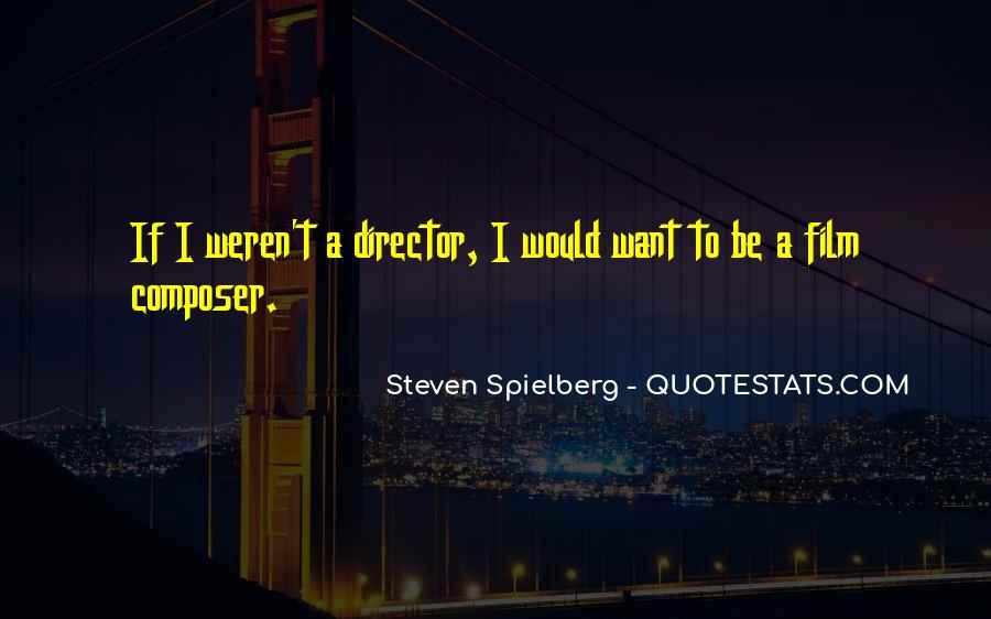 Steven Spielberg Quotes #1799517
