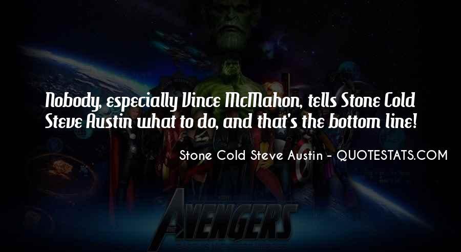 Stone Cold Steve Austin Quotes #1077674