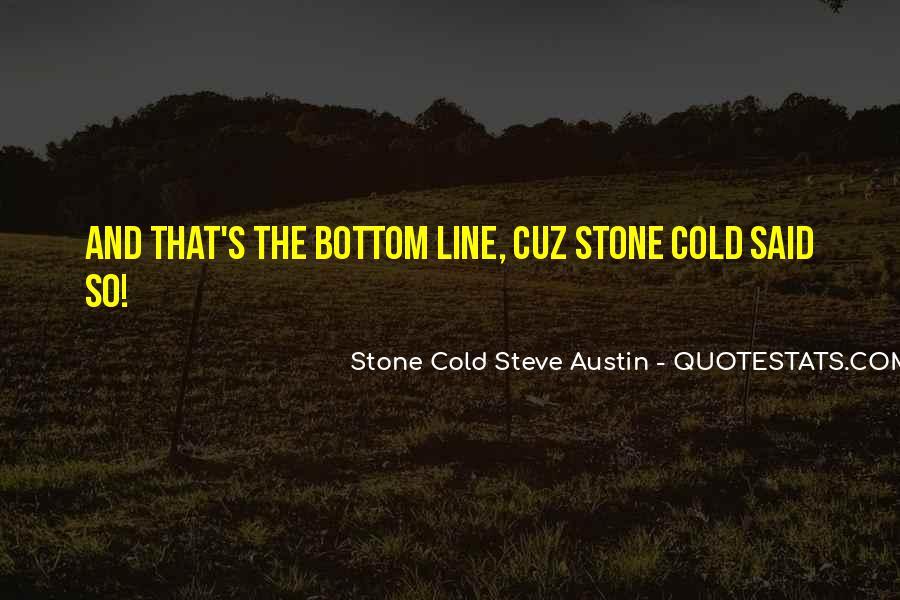 Stone Cold Steve Austin Quotes #1706429