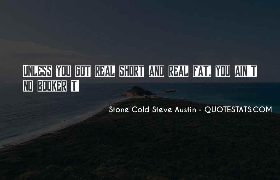 Stone Cold Steve Austin Quotes #505388