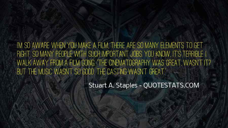 Stuart A. Staples Quotes #1030449