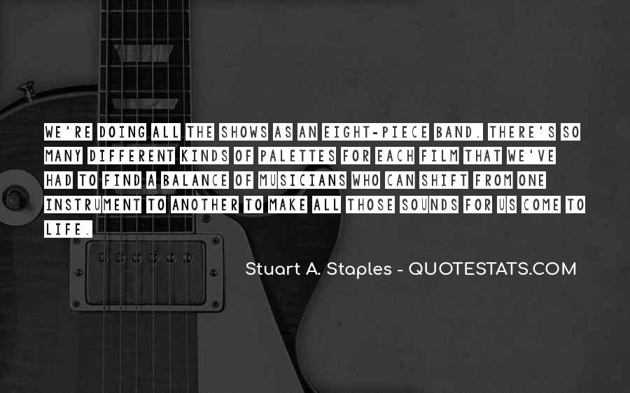 Stuart A. Staples Quotes #1408632