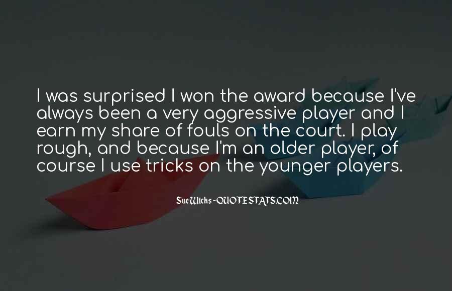 Sue Wicks Quotes #1462069