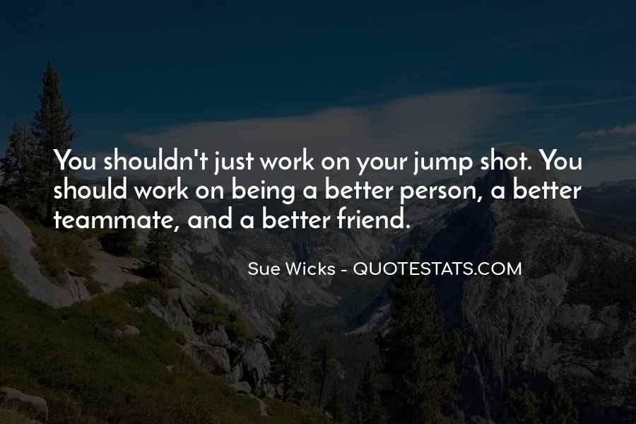 Sue Wicks Quotes #1761769