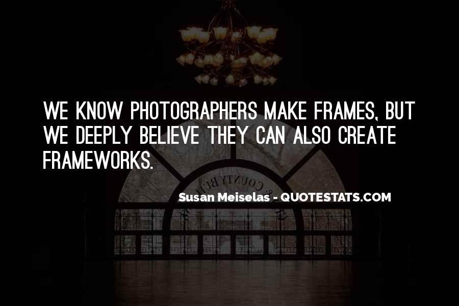 Susan Meiselas Quotes #796525