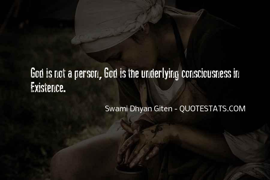 Swami Dhyan Giten Quotes #1255042