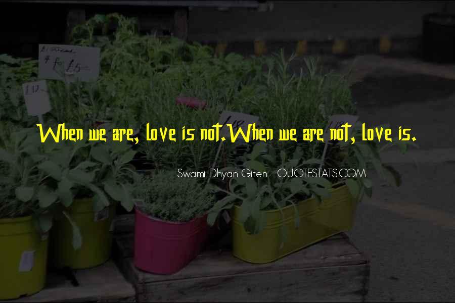 Swami Dhyan Giten Quotes #1383749
