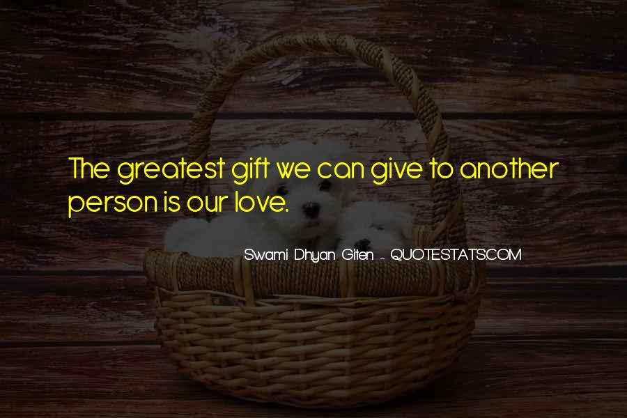 Swami Dhyan Giten Quotes #292089