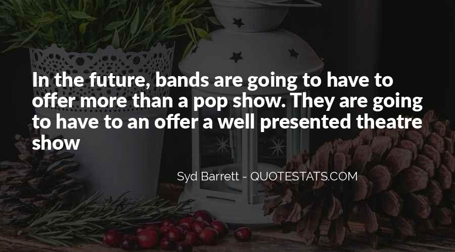 Syd Barrett Quotes #355484