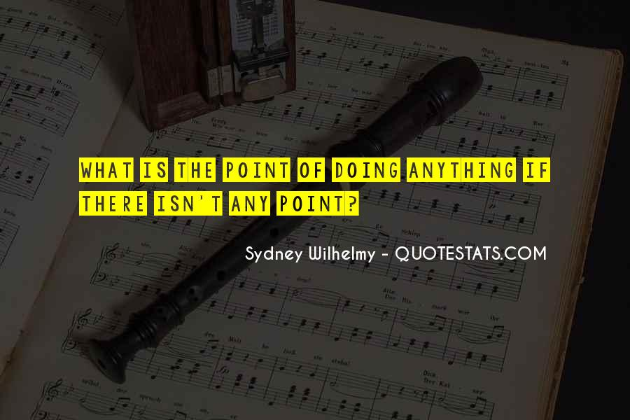 Sydney Wilhelmy Quotes #102729