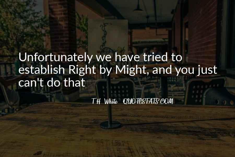 T.H. White Quotes #1427915