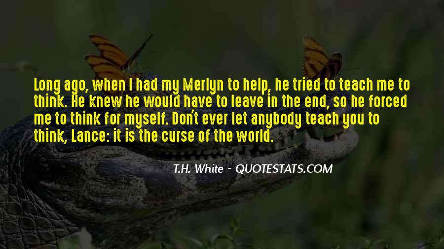 T.H. White Quotes #682140