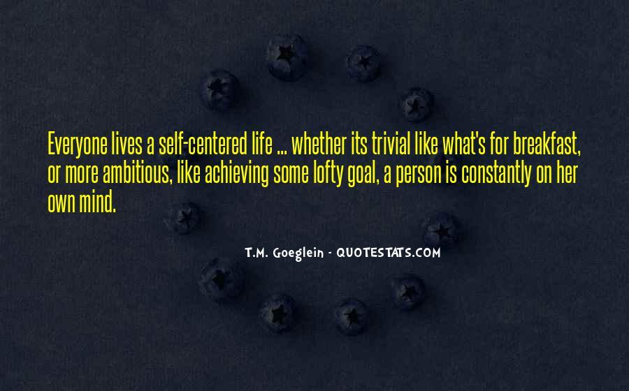 T.M. Goeglein Quotes #1768298