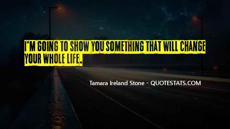 Tamara Ireland Stone Quotes #1688929